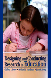 Designing and Conducting Research in Education by Clifford J. Drew