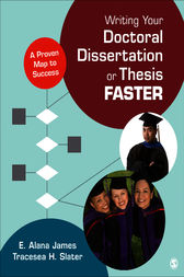 Writing Your Doctoral Dissertation or Thesis Faster by E. Alana James