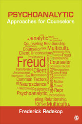 Psychoanalytic Approaches for Counselors by Frederick Redekop
