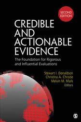 Credible and Actionable Evidence: The Foundation for Rigorous and Influential Evaluations