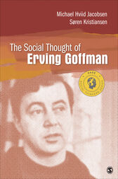 The Social Thought of Erving Goffman by Michael Hviid Jacobsen