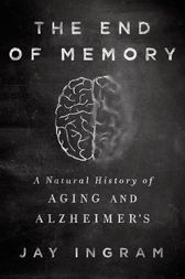 The End of Memory by Jay Ingram