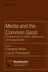 Media and the Common Good by Chaacha Mwita