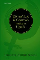 Women's Law and Grassroots Justice in Uganda by Okumu Wengi