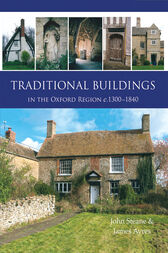 Traditional Buildings in the Oxford Region by John Steane