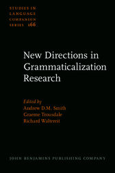 New Directions in Grammaticalization Research by Andrew D.M. Smith