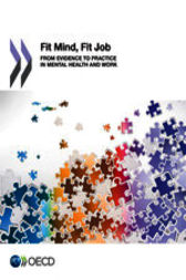 Mental Health and Work Fit Mind, Fit Job by OECD Publishing