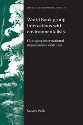 World Bank Group Interactions with Environmentalists by Susan Park