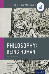 Oxford IB Diploma Programme: Philosophy: Being Human Course Companion by Nancy Le Nezet