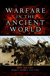 Warfare in the Ancient World by Brian Todd Carey