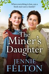 The Miner's Daughter: The Families of Fairley Terrace Sagas 2 by Jennie Felton