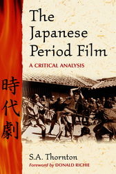 The Japanese Period Film by S. A. Thornton