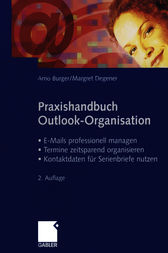 Praxishandbuch Outlook-Organisation by Arno Burger