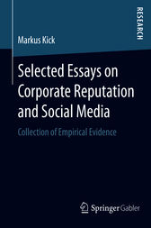 Selected Essays on Corporate Reputation and Social Media by Markus Kick