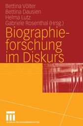 Biographieforschung im Diskurs by Bettina Völter
