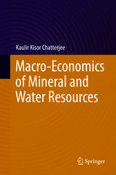 Macro-Economics of Mineral and Water Resources by Kaulir Kisor Chatterjee