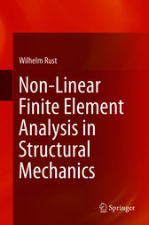 Non-Linear Finite Element Analysis in Structural Mechanics by Wilhelm Rust