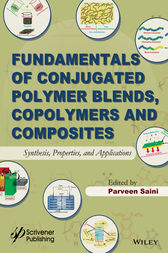 Fundamentals of Conjugated Polymer Blends, Copolymers and Composites by Parveen Saini