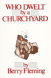 Who Dwelt by a Churchyard by Berry Fleming
