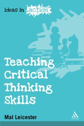 Teaching Critical Thinking Skills by Mal Leicester