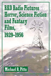 RKO Radio Pictures Horror, Science Fiction and Fantasy Films, 1929-1956 by Michael R. Pitts