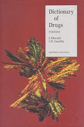 The Dictionary of Drugs: Chemical Data by J. Elks