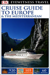 DK Eyewitness Travel Cruise Guide to Europe and the Mediterranean by DK Travel