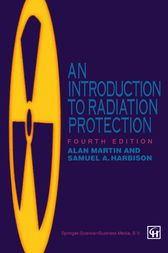 An Introduction to Radiation Protection by Alan D. Martin