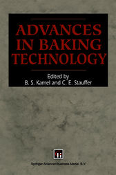 Advances in Baking Technology by B. S. KAMEL AND C. E. STAUFFER