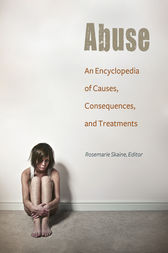 Abuse: An Encyclopedia of Causes, Consequences, and Treatments by Rosemarie Skaine