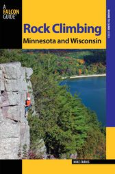 Rock Climbing Minnesota and Wisconsin by Mike Farris