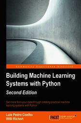 Building Machine Learning Systems with Python by Luis Pedro Coelho