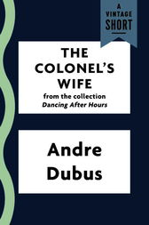 The Colonel's Wife by Andre Dubus