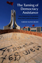 The Taming of Democracy Assistance by Sarah Sunn Bush