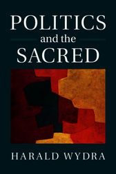 Politics and the Sacred by Harald Wydra