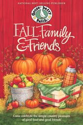 Fall, Family & Friends Cookbook by Gooseberry Patch