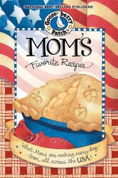 Moms Favorite Recipes by Gooseberry Patch