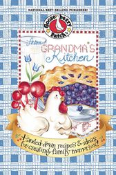From Grandmas Kitchen by Gooseberry Patch