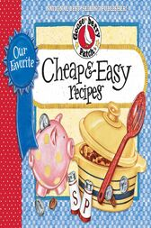 Our Favorite Cheap & Easy by Gooseberry Patch