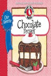 Our Favorite Chocolate Recipes Cookbook by Gooseberry Patch