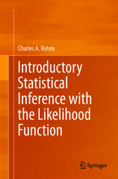 Introductory Statistical Inference with the Likelihood Function by Charles A. Rohde