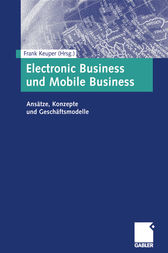 Electronic Business und Mobile Business by Frank Keuper
