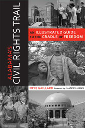 Alabama's Civil Rights Trail by Frye Gaillard
