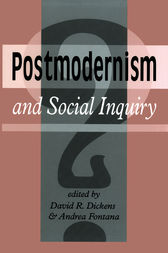 Postmodernism And Social Inquiry by David R. Dickens