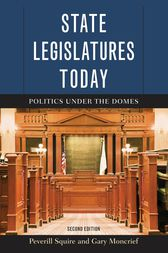 State Legislatures Today by Peverill Squire