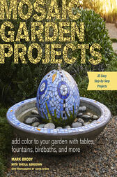 Mosaic Garden Projects by Mark Brody