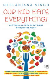 Our Kids Eats Everything by Neelanjana Singh