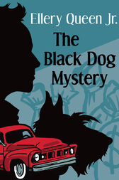 The Black Dog Mystery by Ellery Queen