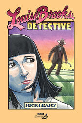 Louise Brooks: Detective by Rick Geary