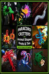 Paracord Critters: Animal Shaped Knots &Ties